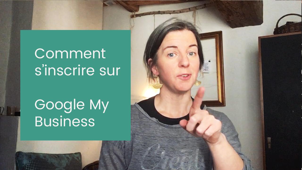 Comment s'inscrire sur Google My Business, et pourquoi !