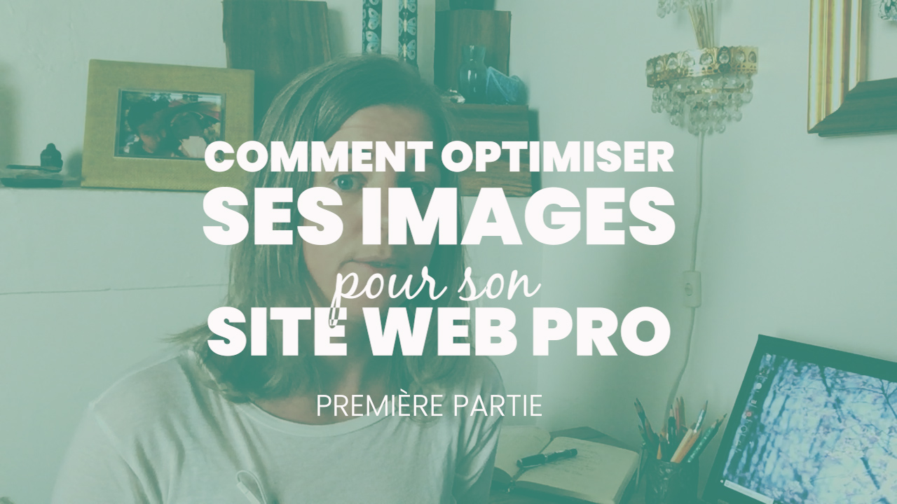Dimensions et Formats – optimiser les images pour le web